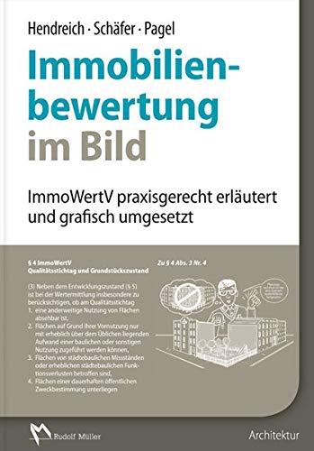 Immobilienbewertung im Bild: ImmoWertV praxisgerecht erläutert und grafisch umgesetzt
