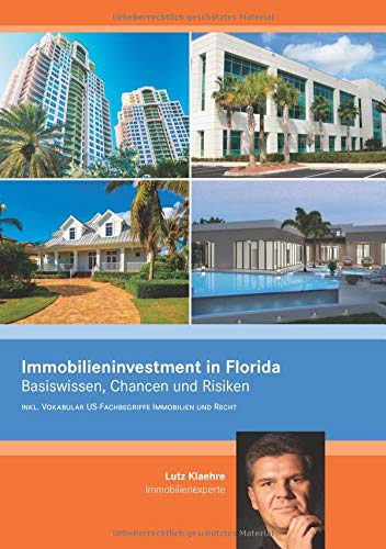 Immobilieninvestment in Florida: Basiswissen, Chancen und Risiken inkl.Vokabular US-Fachbegriffe Immobilien und Recht