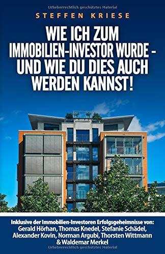 Wie ich zum Immobilien-Investor wurde - Und wie Du dies auch werden kannst!