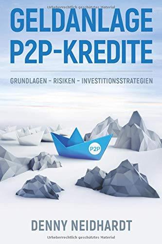 Geldanlage P2P-Kredite: Grundlagen - Risiken - Investitionsstrategien