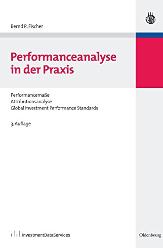 "<pre>Performanceanalyse in der Praxis: Performancemaße, Attributionsanalyse, Global Investment Performance Standards ""/></a>