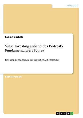 """<pre>Value Investing anhand des Piotroski Fundamentalwert Scores: Eine empirische Analyse des deutschen Aktienmarktes """"/></a> <br><a href="""