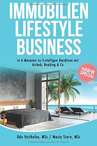 Immobilien Lifestyle Business: In 6 Monaten zu 5-stelligen Umsätzen mit Airbnb, Booking & Co